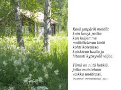 Finnish Words, Music Quotes, Peace Of Mind, Finland, Wise Words, Nostalgia, Poems, Thoughts, Nature