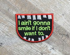 I aint gonna smile if i dont want to iron on patch / feminist embroidery / smash the patriarchy / Anti Valentines Day, Smash The Patriarchy, Paramore, Iron On Patches, Women Empowerment, Smile, Embroidery, Handmade Gifts, Kid Craft Gifts