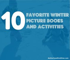 10 Favorite Winter Picture Books for Kids