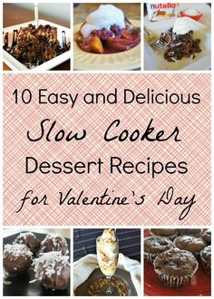 10 Easy and Delicious Slow Cooker Dessert Recipes for Valentine's Day