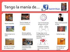 Manías.   Facebook: Spanish Skype