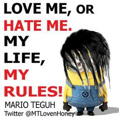 Love Me or Hate Me. My Life, My Rules !!