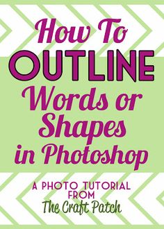 How To Outline Words or Shapes in Photoshop - The Craft Patch