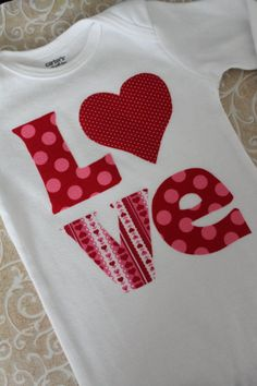 Baby Girl Valentine Onesie - Love - hand cut applique in adorable fabrics -- size newborn and 3 month READY TO SHIP Sewing For Kids, Baby Sewing, Baby Kind, Baby Love, Valentines Day Shirts, Sewing Appliques, Embroidery Applique, Applique Monogram, Embroidery Ideas