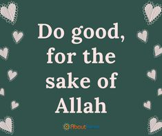 Always do good for the sake of Allah