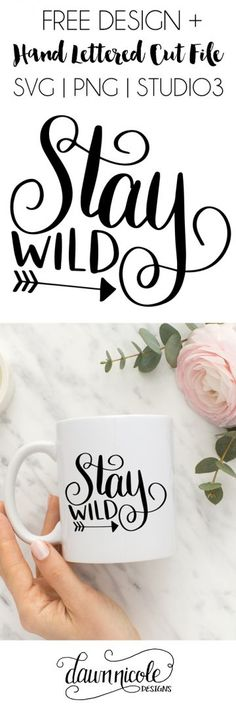 Hand Lettered Stay Wild Free SVG Cut File (also offered in Studio3, PNG). This design would be oh so cute on a coffee mug, tote bag, or t-shirt!