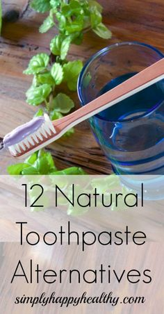 12 Natural Toothpaste Alternatives - Simply Happy Healthy