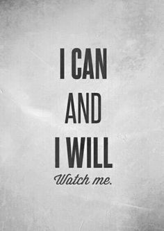 I can and I will. #so true