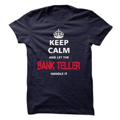 keep calm and let the BANK TELLER handle it - #shirtless #tshirt necklace. CHECK PRICE => https://www.sunfrog.com/LifeStyle/keep-calm-and-let-the-BANK-TELLER-handle-it-17962393-Guys.html?68278