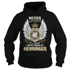HENNINGER  Never Underestimate Of A Person With HENNINGER  Name #name #tshirts #HENNINGER #gift #ideas #Popular #Everything #Videos #Shop #Animals #pets #Architecture #Art #Cars #motorcycles #Celebrities #DIY #crafts #Design #Education #Entertainment #Food #drink #Gardening #Geek #Hair #beauty #Health #fitness #History #Holidays #events #Home decor #Humor #Illustrations #posters #Kids #parenting #Men #Outdoors #Photography #Products #Quotes #Science #nature #Sports #Tattoos #Technology…