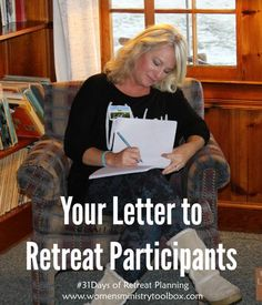 Your Letter to Retreat Participants - what they need to know and when. Details at Women's Ministry Toolbox.