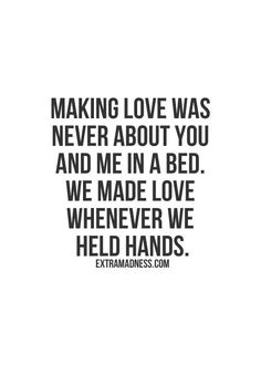 SO true. Holding hands with you is something I love. They just fit together.