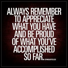 """""""Always remember to appreciate what you have and be proud of what you've accomplished so far."""" We spend every day working hard and training hard to become better and stronger and it's easy to forget about all the progress that's already been made. Stay mo https://www.musclesaurus.com"""