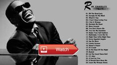 Best of Ray Charles songs Ray Charles greatest hits playlist  Best of Ray Charles songs Ray Charles greatest hits playlist