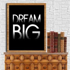 Dream Big Art Dream Big Print Motivational Quotes Digital Ouotes Print Digital Typography Poster Typography Art Wall Decor Poster 8X10 11x14 by sweetdownload on Etsy