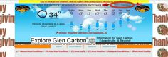 Want detailed information on the weather for the Glen Carbon-Edwardsville metroplex? Click on the 'More at Forecast.io' link at the top of our home page. http://www.ExploreGlenCarbon.com/