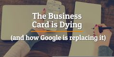 The Business Card is Dying (and How Google is Replacing It) http://feedproxy.google.com/~r/B2CMarketingInsider/~3/28UZjChU4gY/business-card-dying-google-replacing-01749191