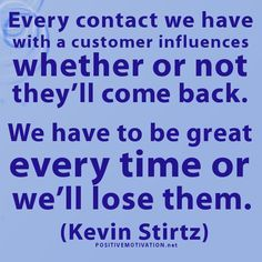 Every contact we have with a customer influences whether or not they