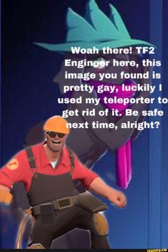Im 0 you found' I:: pra ty gay, luakiliy used my teleportar to ext time, alright? Tf2 Funny, Haha Funny, Funny Images, Funny Pictures, Tf2 Memes, Team Fortess 2, Funny Comic Strips, Meme Template, Band Memes