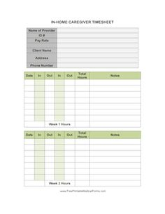 use this timesheet to record two weeks work of hours for an in home caregiver