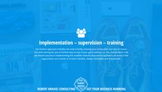 Implementation - supervision - training   http://www.robert-krause.com Robert Krause Consulting - get your business running!