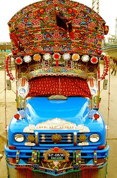 Truck art of Pakistan.  I like this simply because it makes me smile!