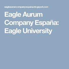 Eagle Aurum Company España: Eagle University