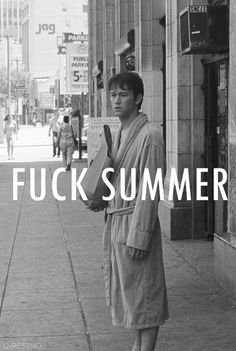 Exactly why I hate 500 Days of Summer! She's a bitch