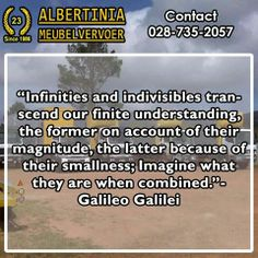 """Infinities and indivisibles transcend our finite understanding, the former on account of their magnitude, the latter because of their smallness; Imagine what they are when combined.""- Galileo Galilei #Sunday #motivation"