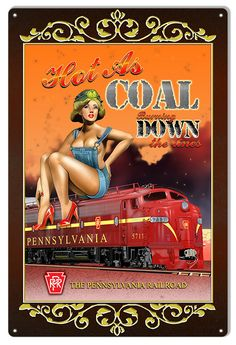 Pennsylvania Hot As Coal Railroad Pinup Girl Sign, Aged Style Aluminum Metal Sign, USA Made Vintage Style Retro Garage Art RG6468 by HomeDecorGarageArt on Etsy