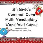 Included in this set are 59 5th grade Common Core math vocabulary cards, a header sign for each of the 5 Common Core anchor standards, and a chart ...