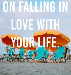On Falling in Love With Your Life.