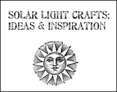 Solar light crafts - ideas and inspiration!
