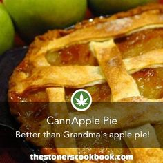 CannApple Pie from the The Stoner's Cookbook (http://www.thestonerscookbook.com/recipe/cannapple-pie)