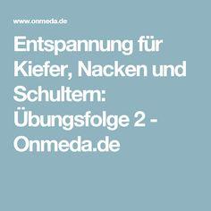 Entspannung für Kiefer, Nacken und Schultern: Übungsfolge 2 - Onmeda.de