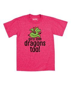 Look at this #zulilyfind! Heather Hot Pink 'Girls Love Dragons Too' Tee - Toddler & Girls #zulilyfinds
