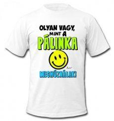 Vicces póló, Olyan vagy, mint a pálinka Humor, Funny, Mens Tops, Prints, T Shirt, Screen Printing, Polo, Random, Women