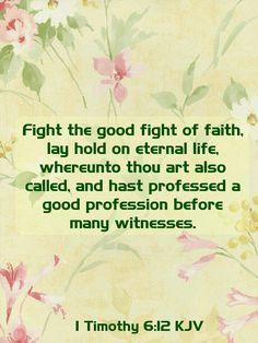 1 Timothy 6:12 KJV. Scripture QuotesBible Verses KjvHealing Scriptures KjvLife  Changing ...
