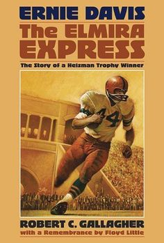 Ernie Davis: The Elmira Express, the Story of a Heisman Trophy Winner-Anniversary Edition [Hardcover] [2008] (Author) Robert C. Gallagher null