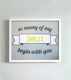 So many of my smiles begin with you