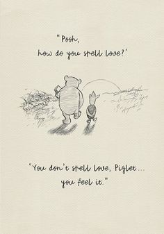 Pooh, how do you spell love? – Winnie the Pooh Quotes – classic vintage style poster print Pooh, how do you spell love? – Winnie the Pooh Quotes – classic vintage style poster. Peace Quotes, Mom Quotes, Cute Quotes, Words Quotes, Friend Quotes, Cousin Quotes, Change Quotes, Wisdom Quotes, Today Quotes