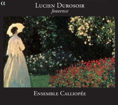 Ensemble Calliopee - Durosoir: Jouvence & Other Chamber Music