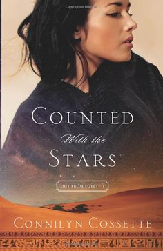 Counted With the Stars (Out From Egypt): Connilyn Cossette: 9780764214370: Amazon.com: Books