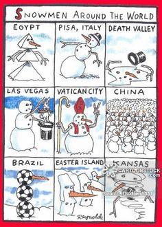 Snowmen Around The World...      - cartoon by Dan Reynolds