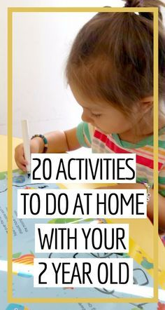 20 Activities To Do At Home With Your 2 Year Old   Spend time and engage with your child with these fun at-home activities!