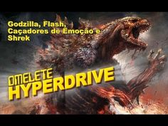 Godzilla, Flash, Caçadores de Emoção e Shrek | Novidades