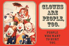 Clowns are People, Too - People Who Want to Hurt You - Funny Poster Premium Poster at AllPosters.com