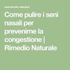 Come pulire i seni nasali per prevenirne la congestione   Rimedio Naturale