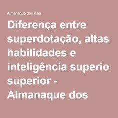 Diferença entre superdotação, altas habilidades e inteligência superior - Almanaque dos Pais