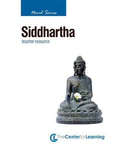 TeacherLingo.com $14.95 - 12 Lesson Plans/25 Handouts/80 Pages    Siddhartha, set in India during the time of the Buddha, tells the story of a search for self-knowledge and inner harmony through the study of Hindu and Buddhist philosophies and the pursuit of pleasure and wealth.